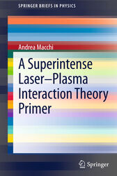 A Superintense Laser-Plasma Interaction Theory Primer by Andrea Macchi