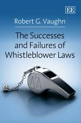The Successes and Failures of Whistleblower Laws by Robert G. Vaughn