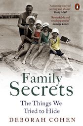 Family Secrets by Deborah Cohen