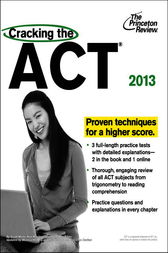 Cracking the ACT, 2013 Edition by Princeton Review