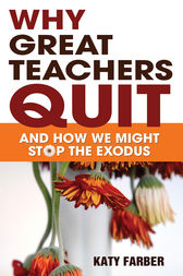 Why Great Teachers Quit by Katherine (Katy) Farber