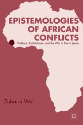 Epistemologies of African Conflicts by Zubairu Wai
