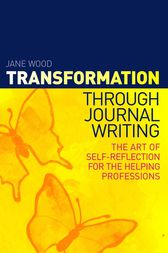 Transformation through Journal Writing by Jane Wood