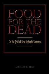 Food for the Dead by Michael E. Bell