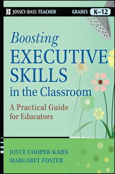Boosting Executive Skills in the Classroom by Joyce Cooper-Kahn