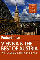Fodor's Vienna & the Best of Austria by Fodor's