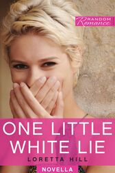 One Little White Lie by Loretta Hill