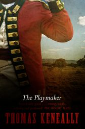 an introduction to the literary analysis of the playmaker by thomas keneally Good (1988), based on the novel the playmaker by thomas keneally  two  normally incompatible elements which marks out wertenbaker's dramaturgy and .