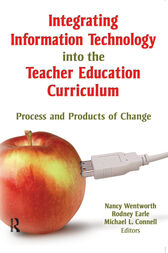 Integrating Information Technology into the Teacher Education Curriculum
