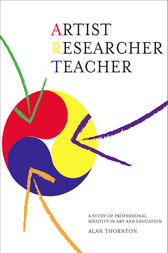 Artist, Researcher, Teacher by Alan Thornton