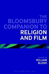 The Continuum Companion to Religion and Film by William L. Blizek