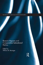 Russia's Regions and Comparative Subnational Politics by William M. Reisinger