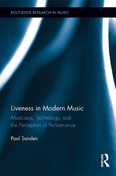 Liveness in Modern Music by Paul Sanden