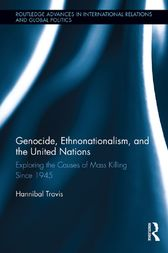 Ethnonationalism, Genocide, and the United Nations by Hannibal Travis