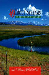 49 Trout Streams of Southern Colorado by W. Chad McPhail