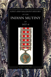 The History of the Indian Mutiny of 1857-58: Vol 2 by John Kaye