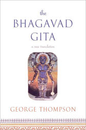 The Bhagavad Gita by George Thompson