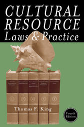 Cultural Resource Laws and Practice by Thomas F. King