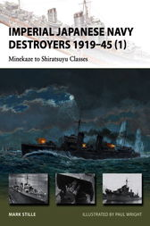 Imperial Japanese Navy Destroyers 1919-45 (1) by Mark Stille