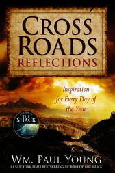Cross Roads Reflections by Wm. Paul Young