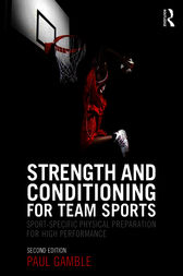 Strength and Conditioning for Team Sports by Paul Gamble