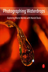 Photographing Waterdrops by Harold Davis