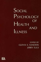 Social Psychology of Health and Illness by Glenn S. Sanders