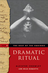 The Best of the Equinox, Dramatic Ritual by Aleister Crowley