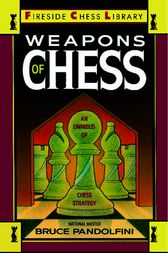 Weapons of Chess: An Omnibus of Chess Strategies by Bruce Pandolfini