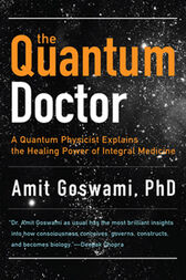 The Quantum Doctor by Amit Goswami