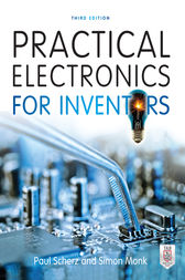 Practical Electronics for Inventors, Third Edition by Paul Scherz