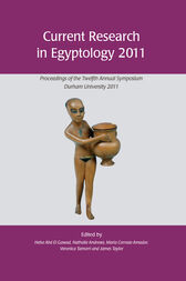 Current Research in Egyptology 2011 by Heba Abd El Gawad