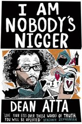 I Am Nobody's Nigger by Dean Atta