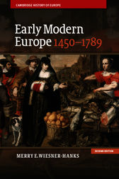 Early Modern Europe, 1450–1789 by Merry E. Wiesner-Hanks