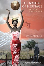 The Nature of Heritage by Lynn Meskell