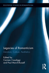 Legacies of Romanticism: Literature, Aesthetics, Landscape