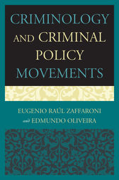 Criminology and Criminal Policy Movements by Eugenio Raul Zaffaroni