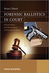 Forensic Ballistics in Court by Brian J. Heard