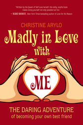 Madly in Love with ME by Christine Arylo