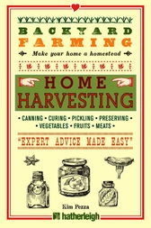 Backyard Farming: Home Harvesting by Kim Pezza