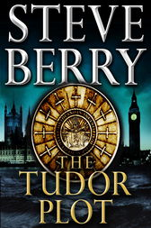 The Tudor Plot: A Cotton Malone Novella by Steve Berry