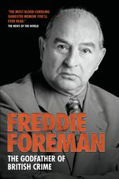 Freddie Foreman - The Godfather of British Crime by Freddie Foreman