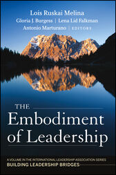 The Embodiment of Leadership by Lois Ruskai Melina