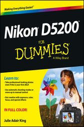 Nikon D5200 For Dummies by Julie Adair King