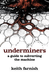 Underminers by Keith Farnish
