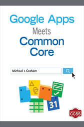 Google Apps Meets Common Core by Michael J. Graham