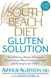 The South Beach Diet Gluten Solution by Arthur Agatston