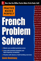 Practice Makes Perfect French Problem Solver by Annie Heminway