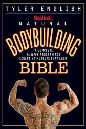 Men's Health Natural Bodybuilding Bible by Tyler English