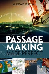 Passage Making Made Perfect by Alastair Buchan